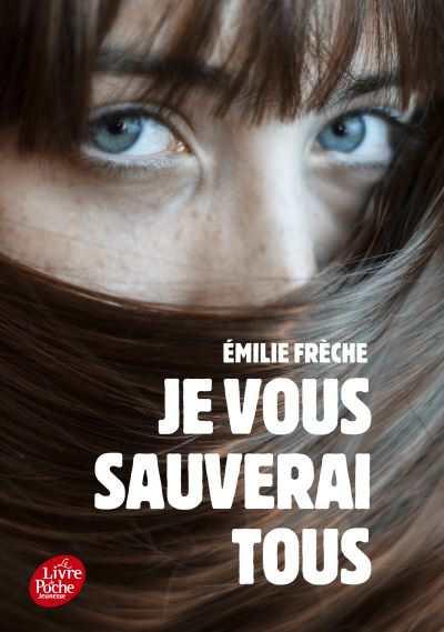 Je vous sauverai tous Emilie Frèche