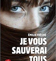 Je vous sauverai - Exploitation d'un roman de littérature jeunesse d'Emilie Frèche - Livre de poche jeunesse 2018