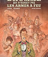 L'homme qui n'aimait pas les armes à feu, intégrale, Wilfrid Lupano et Paul Salomone, éditions Delcourt