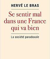 Se sentir mal dans une France qui va bien. La société paradoxale. 165 pages - Editions de l'Aube, Paris Mai 2019