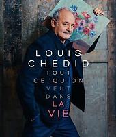 Tout ce qu'on veut dans la vie de Louis Chedid
