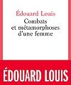 Combats et métamorphoses d'une femme d'Edouard Louis - Editions du Seuil, avril 2021