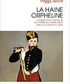 La haine orpheline, de Peggy Sastre - Éditions Anne Carrière, 2021